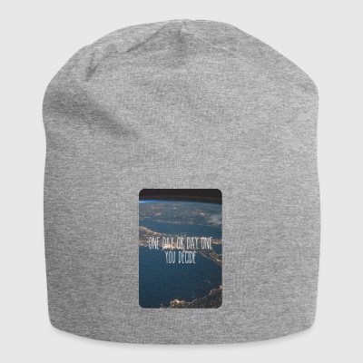 One day or day one you decide! - Jersey-Beanie