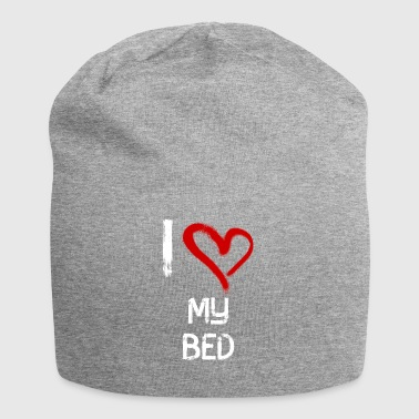 I love my bed - Jersey Beanie