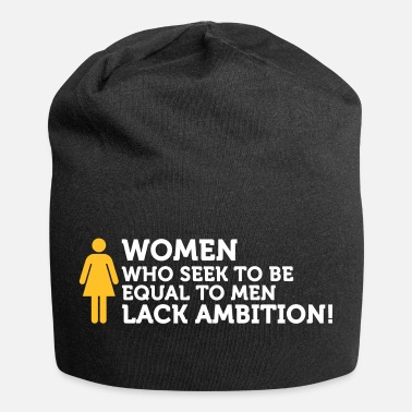 Under The Influence Women Have No Ambition! - Jersey Beanie