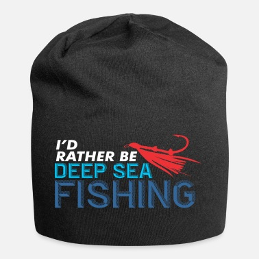 Deep I'd rather be deep-sea fishing fisherman shirt - Jersey Beanie