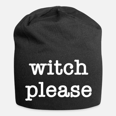 Night Of The Witches Witch Please Halloween witch witchcraft - Beanie