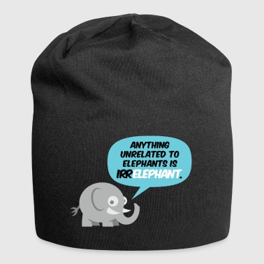 Anything Anything Unrelated To Elephants Is Irrelephant. - Jersey Beanie
