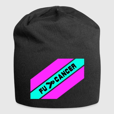 Fu ... Cancer / fight against cancer / Fu .. Cancer - Jersey Beanie