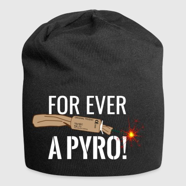 Pyro For ever a Pyro - Jersey Beanie