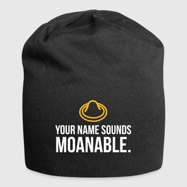 Your Name Sounds Moanable! - Jersey Beanie