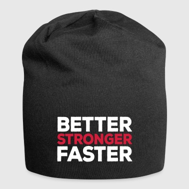 Better Stronger Faster Gym Quote - Jersey-Beanie