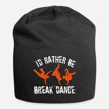 Break-dance Prefiero ser Break Dance - Gorro holgado de tela de jersey
