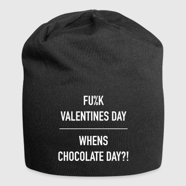 Fuck valentines day- whens chocolate day-b - Jersey Beanie