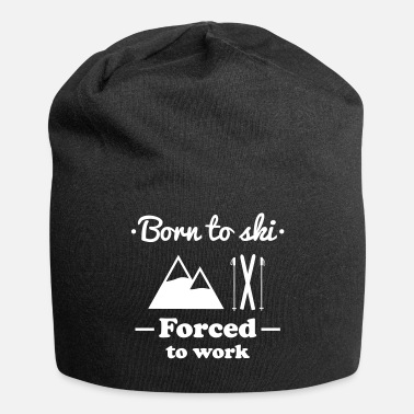Winter born to ski forced work - Beanie