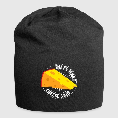 That's What Cheese Said - Spruch Käseliebhaber - Jersey-Beanie