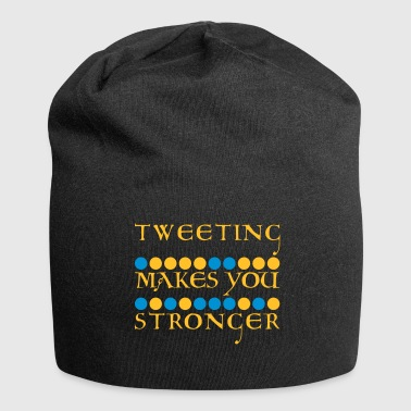 Tweet tweeting makes stronger - Jersey Beanie