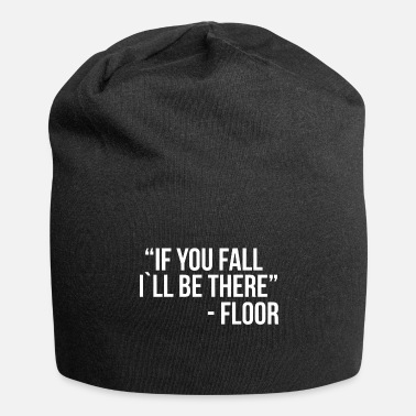 if you fall I`ll be there - Beanie