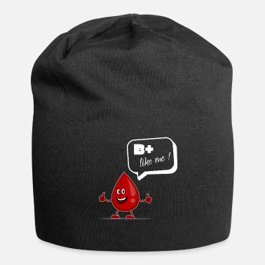 Blood Drop B positive as I blood drops blood donor optimist - Jersey Beanie