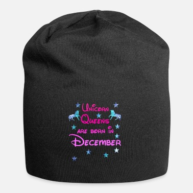 December Unicorn Queens born December december - Beanie