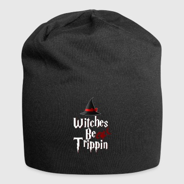 Witches Be Trippin' Hilarious - Jersey-Beanie