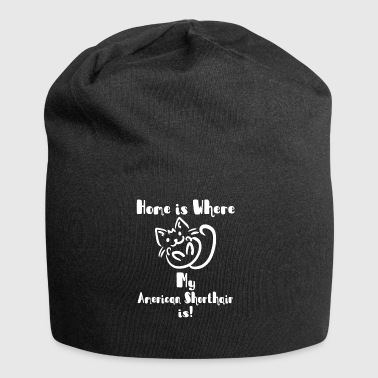 home is where my american shorthair is shirt - Jersey Beanie
