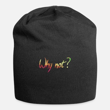 Why not? - Beanie