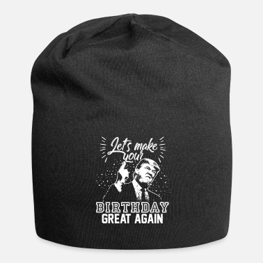 Geburtstag Lets make your birthday great again Donald Trump - Beanie
