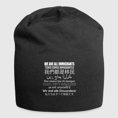 Hindi We Are All Immigrants in 9 Languages - Jersey Beanie