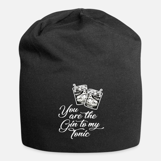 Alcohol Caps & Hats - You are the gin to my tonic - declaration of love - Beanie black