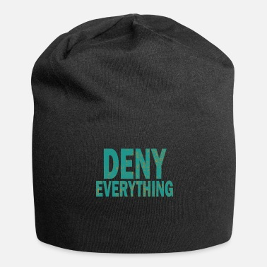 Calma Deny Everything per un design perfetto - Beanie in jersey