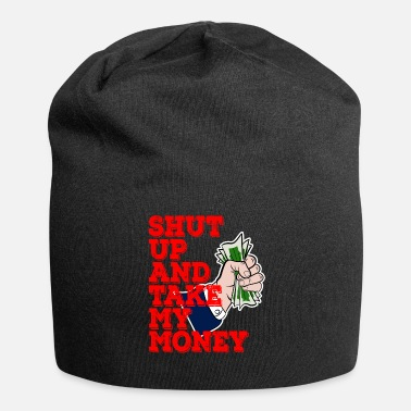 Cash Shut Up And Take My Money tee ontwerp. Geweldig - Jersey-Beanie