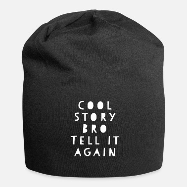 Story Cool Story Bro Tell it Again - Beanie