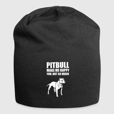 Satyr funny pitbull make me happy you not so much - Jersey Beanie