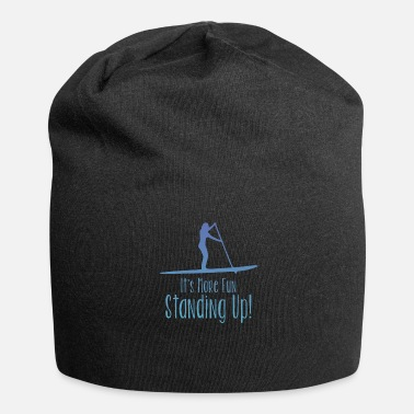Stand Up Paddleboarding Stand Up Paddleboarding Design Womens - More Fun - Beanie