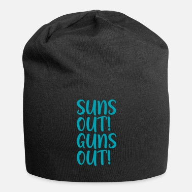 Out Suns Out Guns Out - Beanie