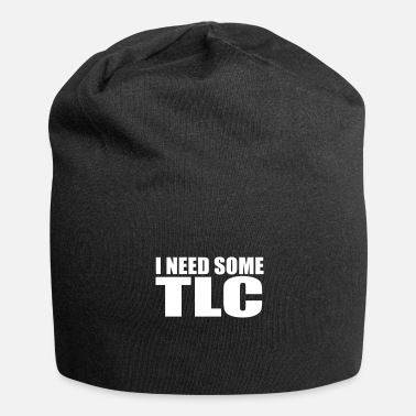 Tlc i need some tlc quote - Beanie