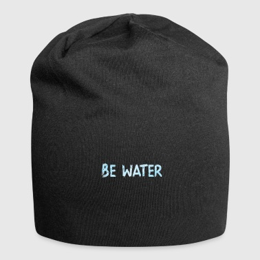 Water Be Water Water - Jersey Beanie
