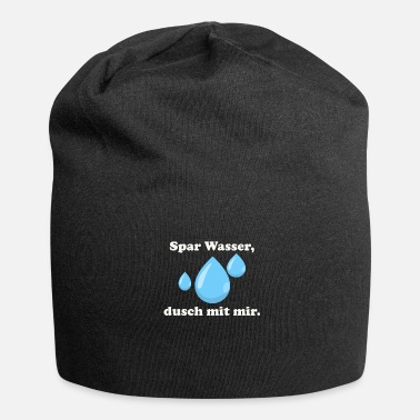 Enviromental Save water, shower with me. - Jersey Beanie