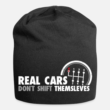 Real Cars Do not Shift Themselves Funny Auto Racing - Beanie