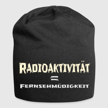 Radioactivity is television fatigue - Jersey Beanie