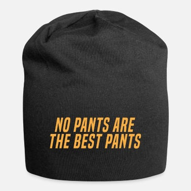 Bad Manners NO PANTS ARE THE BEST PANTS - Beanie