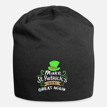 Day St Patricks Day - Make St Patrick's Day Great Again - Beanie