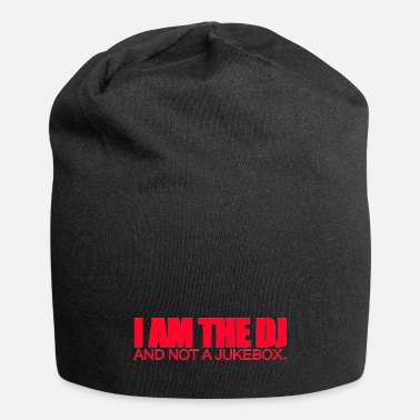 I Am The DJ And Not A Jukebox - Beanie
