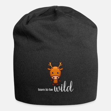 Wild Deer born to be wild - deer wild - Beanie