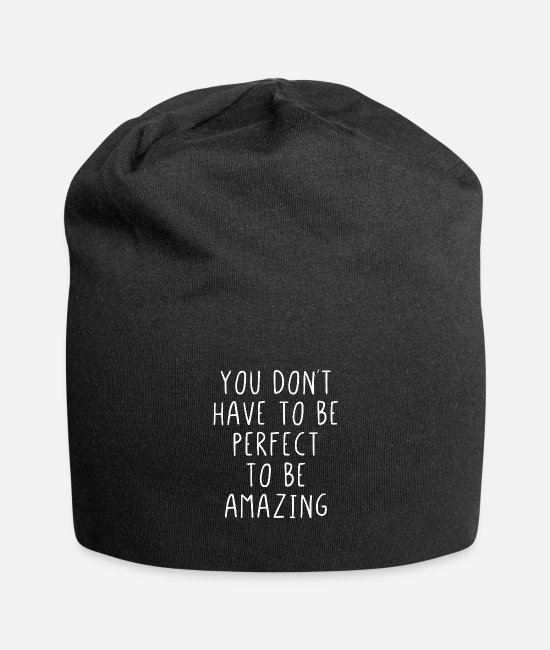 Inspiration Caps & Hats - You don't have to be perfect to be amazing - Beanie black