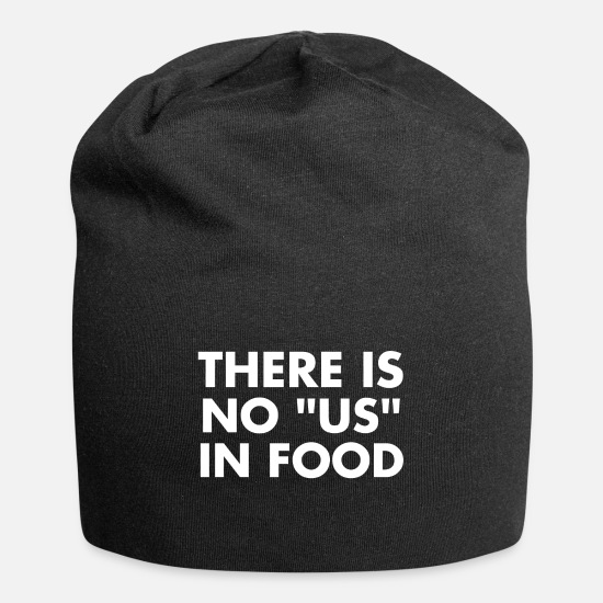 Gift Idea Caps & Hats - There is no us in food gift food - Beanie black