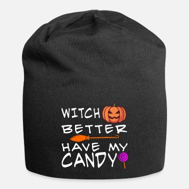 Witch better have my candy - Beanie