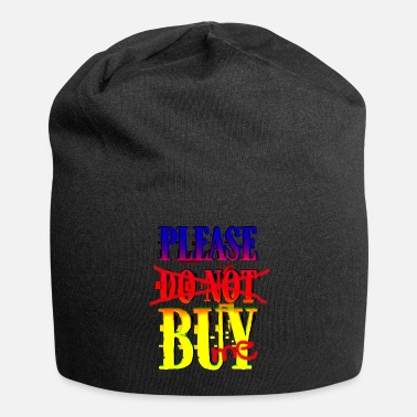 Buy Please buy. Buy it! Please buy me - Beanie
