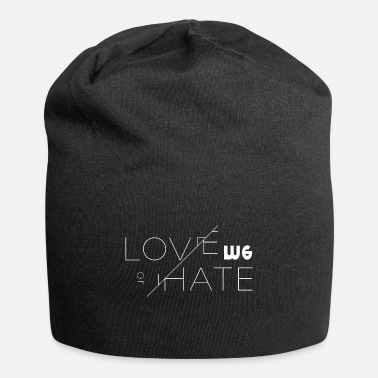 Love Me love me or not love me or leave it - Beanie