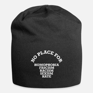 NO PLACE FOR ... saying shirt WHITE - Beanie