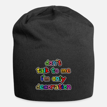 Decoration Decorative Decorate Decorate Funny Humor Saying - Beanie