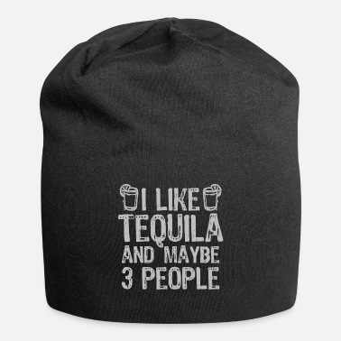 At Night I Like Tequila And Maybe 3 People Liqour Gift - Beanie