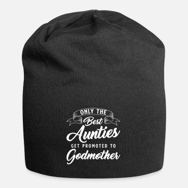 Occasion Only the best occasions become a godmother - Beanie