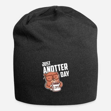 Day Just anotter day / day gift for Otter Lover - Beanie