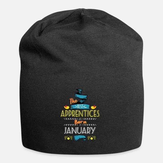 Gift Idea Caps & Hats - Best Apprentices are Born in January Gift Idea - Beanie black